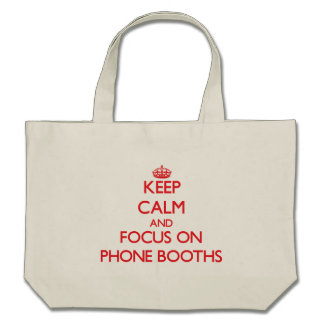 Keep Calm and focus on Phone Booths Bags