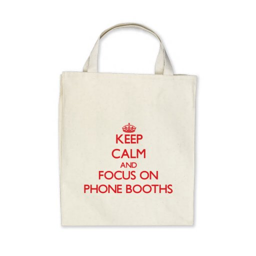 Keep Calm and focus on Phone Booths Tote Bags