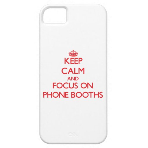 Keep Calm and focus on Phone Booths iPhone 5 Cover