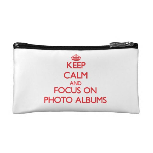 Keep Calm and focus on Photo Albums Cosmetics Bags