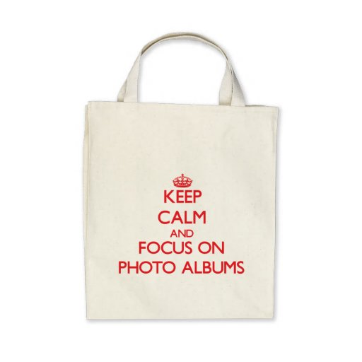 Keep Calm and focus on Photo Albums Tote Bag