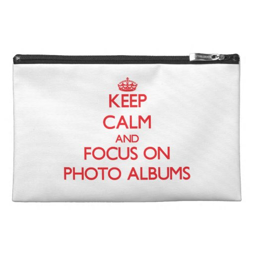 Keep Calm and focus on Photo Albums Travel Accessories Bags