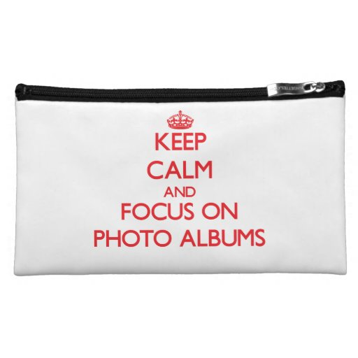 Keep Calm and focus on Photo Albums Cosmetic Bag