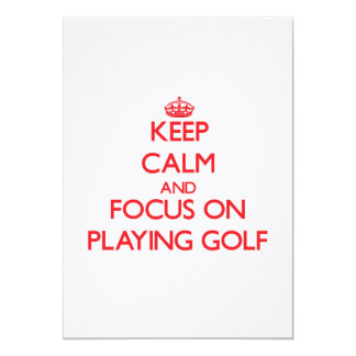 Keep Calm and focus on Playing Golf Personalized Invitation