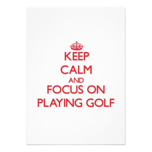 Keep Calm and focus on Playing Golf Personalized Invite