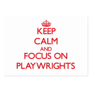 Keep Calm and focus on Playwrights Business Cards