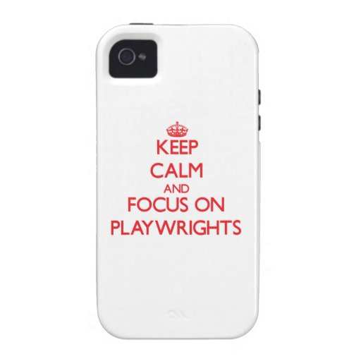 Keep Calm and focus on Playwrights iPhone 4 Cover
