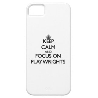 Keep Calm and focus on Playwrights iPhone 5 Case