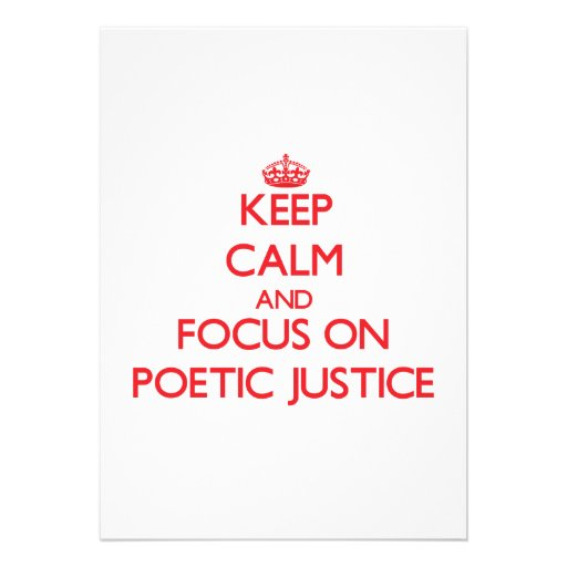 Keep Calm and focus on Poetic Justice Custom Announcements