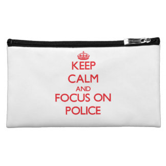 Keep Calm and focus on Police Cosmetic Bag