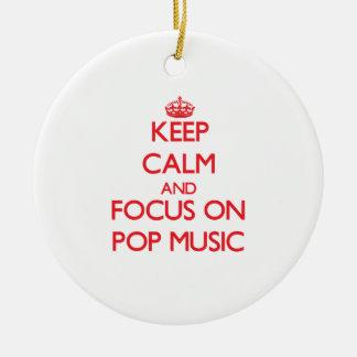 Keep Calm and focus on Pop Music Christmas Tree Ornament