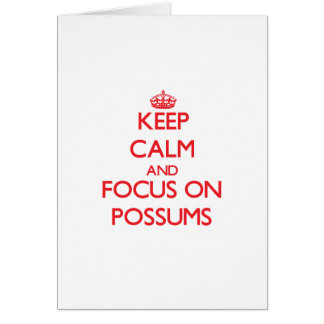 Keep Calm and focus on Possums Greeting Card