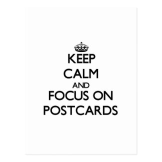 Keep calm and focus on Postcards