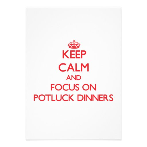 Keep Calm and focus on Potluck Dinners Personalized Invitations
