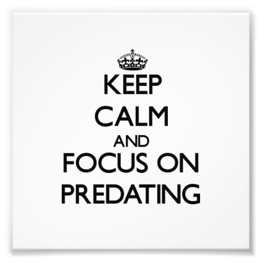Keep Calm and focus on Predating Photo