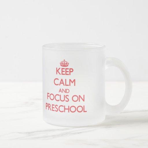 Keep Calm and focus on Preschool Coffee Mugs