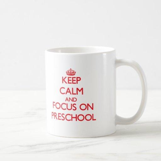 Keep Calm and focus on Preschool Coffee Mug