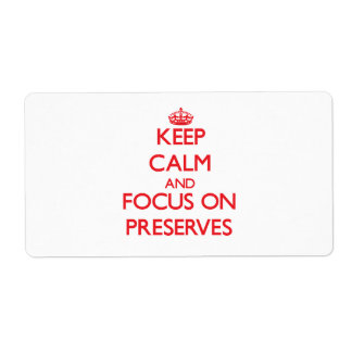 Keep Calm and focus on Preserves Personalized Shipping Label