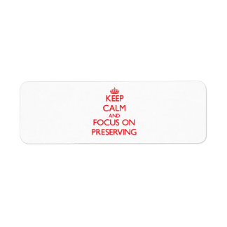 Keep Calm and focus on Preserving Return Address Labels