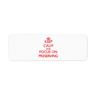 Keep Calm and focus on Preserving Custom Return Address Labels