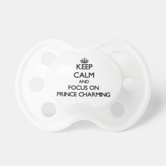 Keep Calm and focus on Prince Charming Baby Pacifier