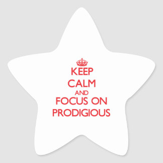 Keep Calm and focus on Prodigious Star Sticker