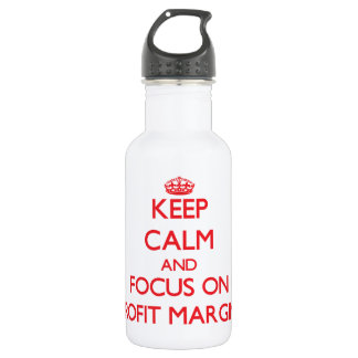 Keep Calm and focus on Profit Margins 532 Ml Water Bottle
