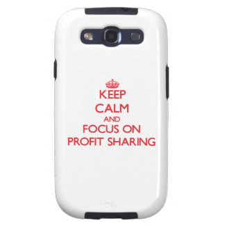 Keep Calm and focus on Profit Sharing Samsung Galaxy SIII Covers