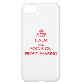 Keep Calm and focus on Profit Sharing Cover For iPhone 5C