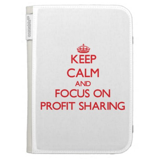 Keep Calm and focus on Profit Sharing Kindle Keyboard Covers