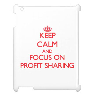 Keep Calm and focus on Profit Sharing Cover For The iPad 2 3 4