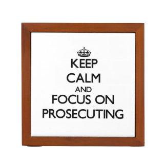 Keep Calm and focus on Prosecuting Desk Organizer
