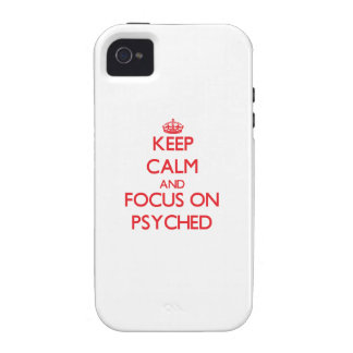 Keep Calm and focus on Psyched iPhone 4 Case