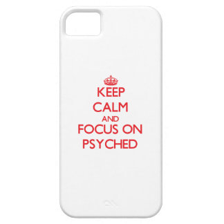 Keep Calm and focus on Psyched iPhone 5 Cases