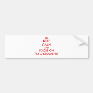Keep Calm and focus on Psychoanalysis Bumper Sticker