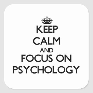 Keep Calm and focus on Psychology Square Sticker