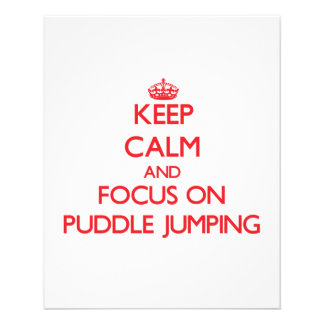 Keep Calm and focus on Puddle Jumping Flyers