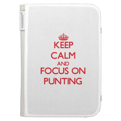 Keep Calm and focus on Punting Kindle 3G Cover