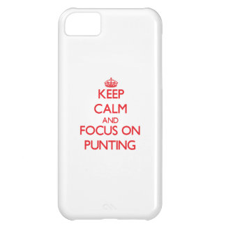 Keep Calm and focus on Punting Case For iPhone 5C
