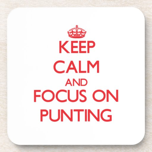 Keep Calm and focus on Punting Coaster
