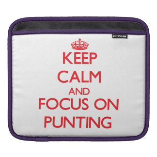Keep Calm and focus on Punting iPad Sleeve