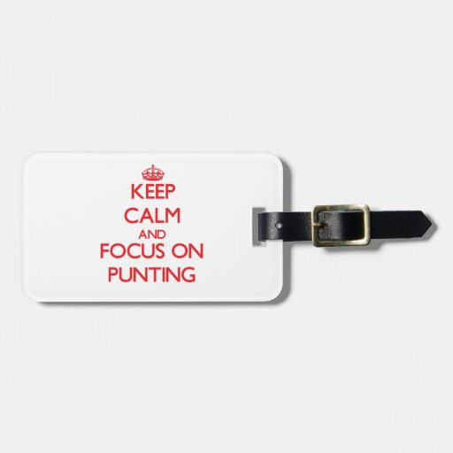 Keep Calm and focus on Punting Bag Tags