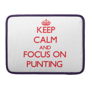 Keep Calm and focus on Punting MacBook Pro Sleeve