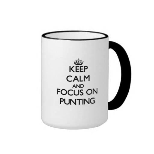 Keep Calm and focus on Punting Coffee Mugs