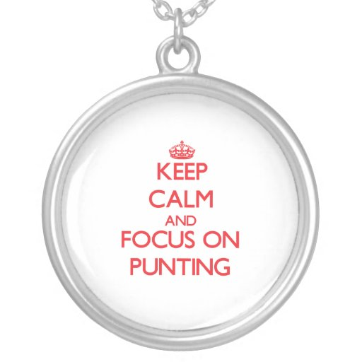 Keep Calm and focus on Punting Custom Necklace