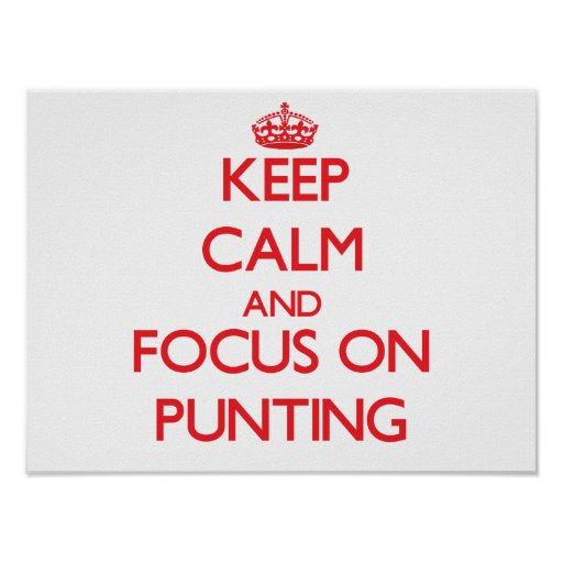 Keep Calm and focus on Punting Print