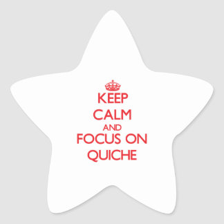 Keep Calm and focus on Quiche Stickers