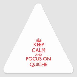 Keep Calm and focus on Quiche Triangle Sticker