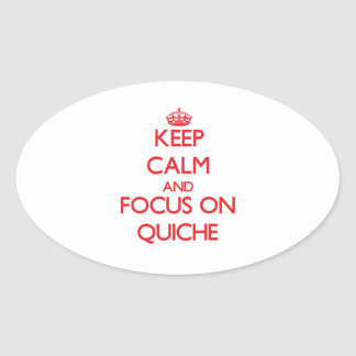 Keep Calm and focus on Quiche Oval Stickers