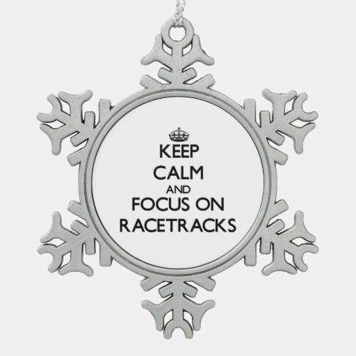Keep Calm and focus on Racetracks Ornaments